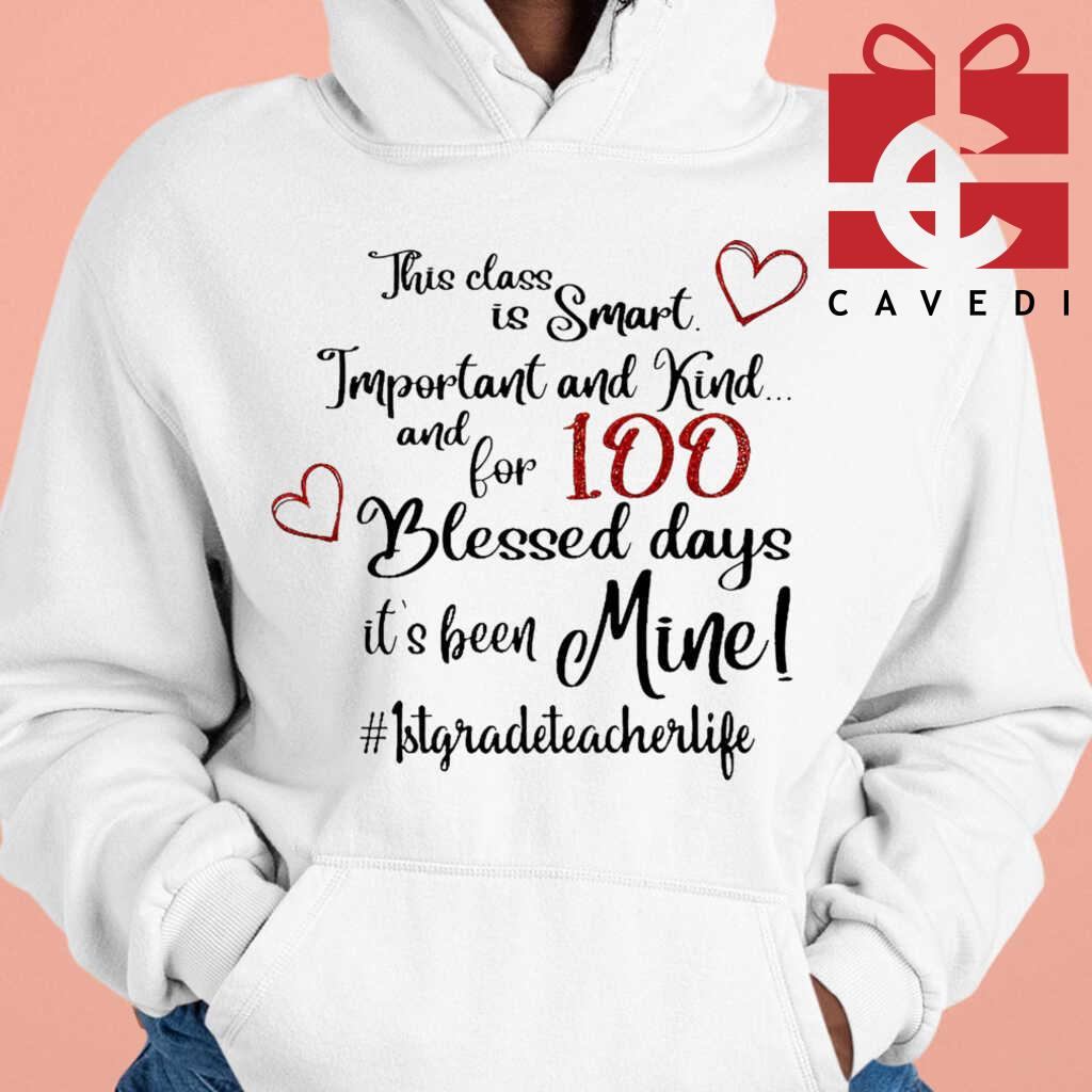 1st Grade Teacher 100 Blessed Day It's Been Mine Tee Shirts White - from cavedi.co 4