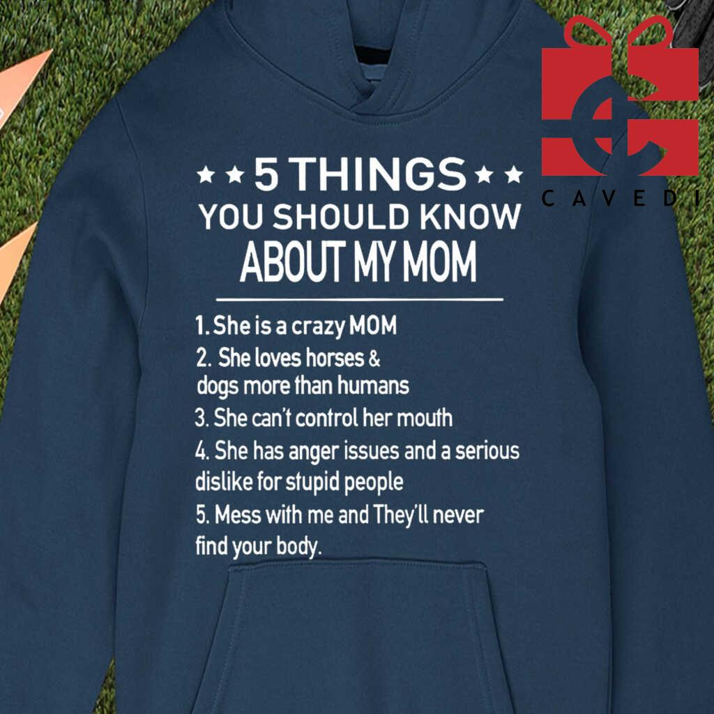 5 Things You Should Know About My Mom She Loves Horses And Dogs More Than Humans Tee Shirts Black - from cavedi.co 3