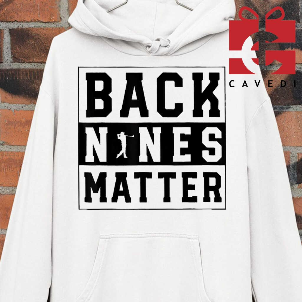 Back Nines Matter Golf Lover Tee Shirts White - from cavedi.co 3
