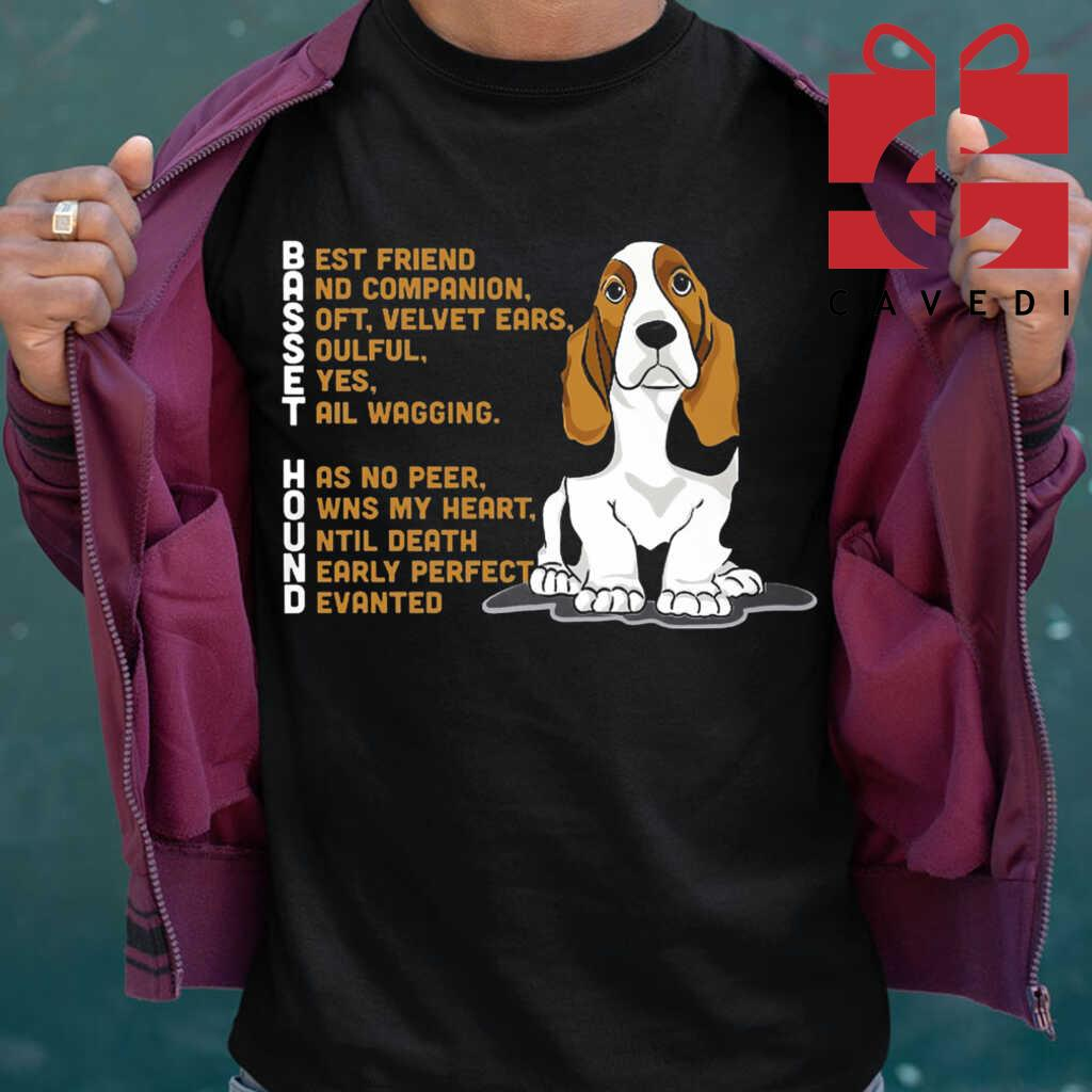 Basset Hound Best Friend And Companion Soft Velvet Ears Soulful Eyes Tail Wagging Tee Shirts Black