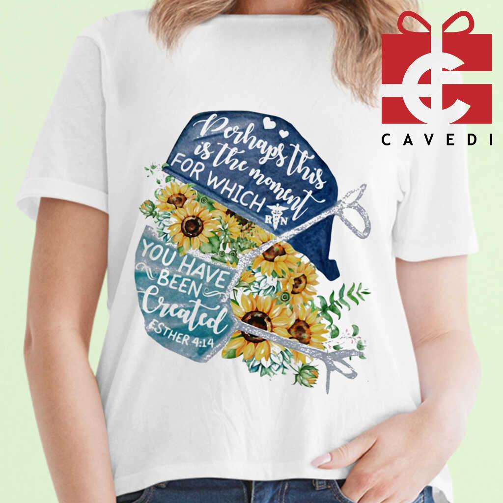 Registered Nurse Wear Medical Mask Perhaps This Is The Moment For Which You Have Been Created Esther Sunflowers Covid-19 Tee Shirts White - from cavedi.co 2