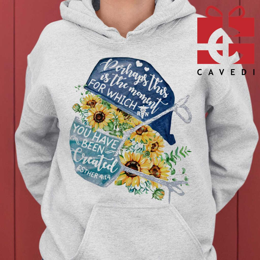 Registered Nurse Wear Medical Mask Perhaps This Is The Moment For Which You Have Been Created Esther Sunflowers Covid-19 Tee Shirts White - from cavedi.co 3