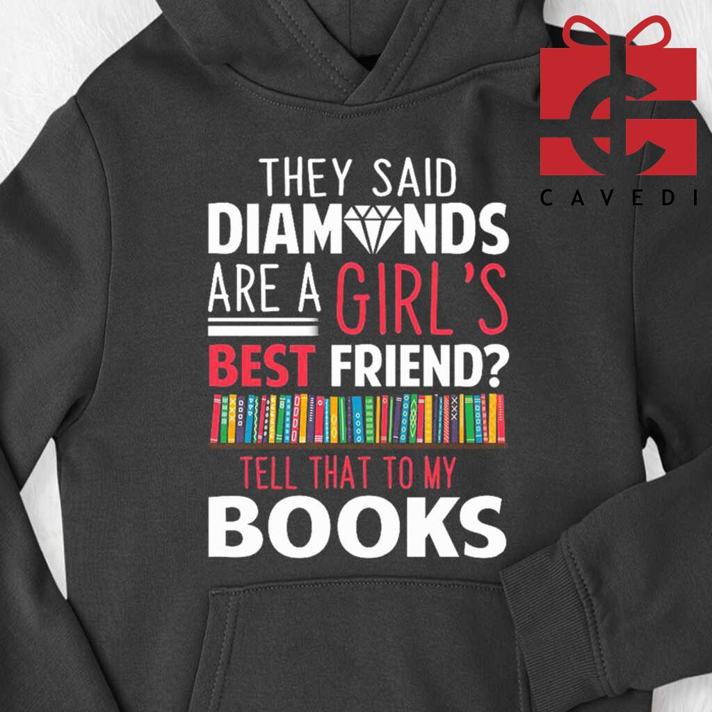 They+Said+Diamonds+Are+A+Girl%27s+Best+Friend+Tell+That+To+My+Books+Tee+Shirts+Black+4