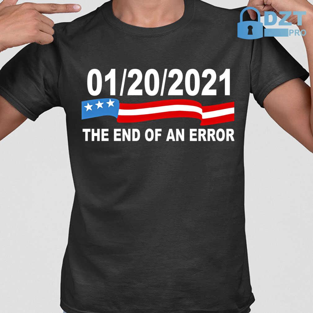 20 January 2021 The End Of An Error Computer Election Tshirts Black - from dztpro.co 1