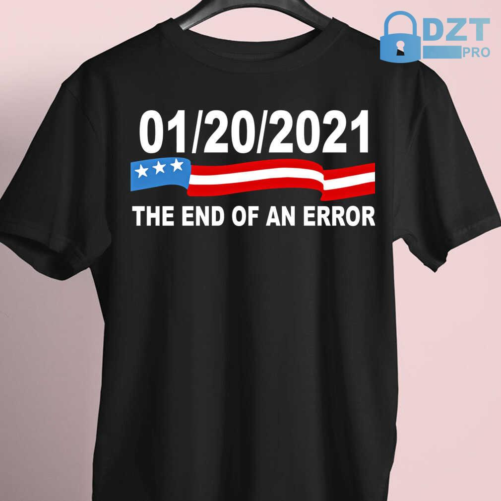 20 January 2021 The End Of An Error Computer Election Tshirts Black - from dztpro.co 4