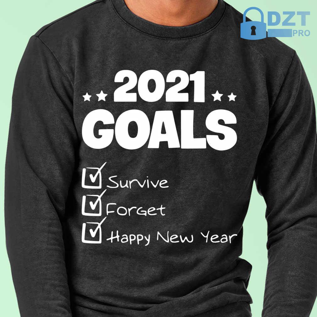 2021 Goals Survive Forget Happy New Year Funny Tshirts Black - from dztpro.co 1