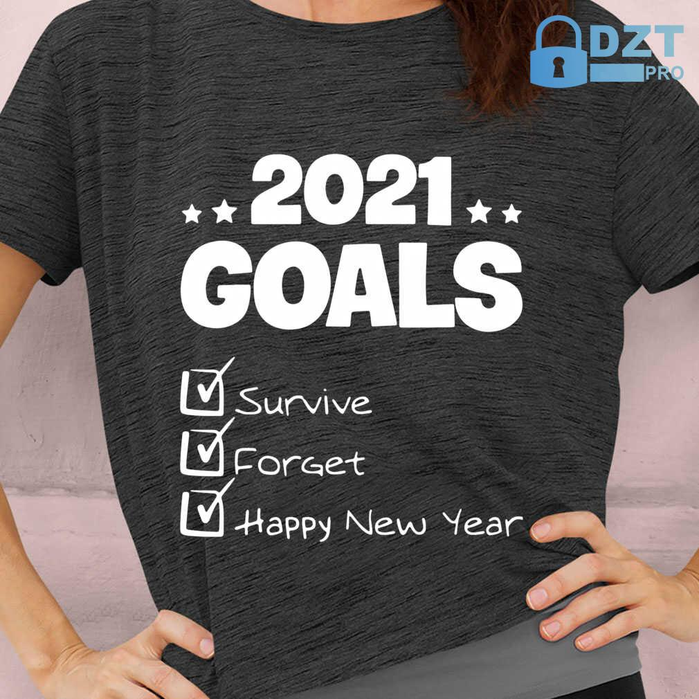 2021 Goals Survive Forget Happy New Year Funny Tshirts Black - from dztpro.co 2