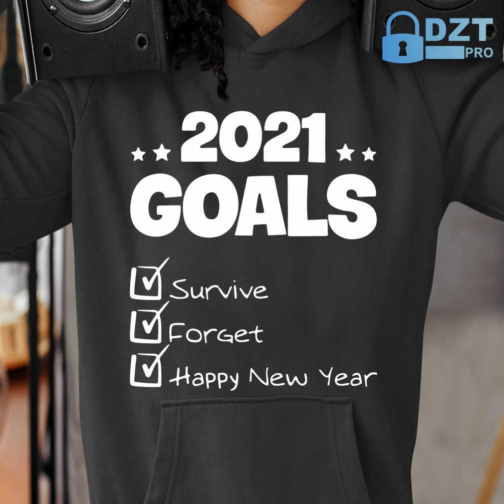 2021 Goals Survive Forget Happy New Year Funny Tshirts Black - from dztpro.co 3