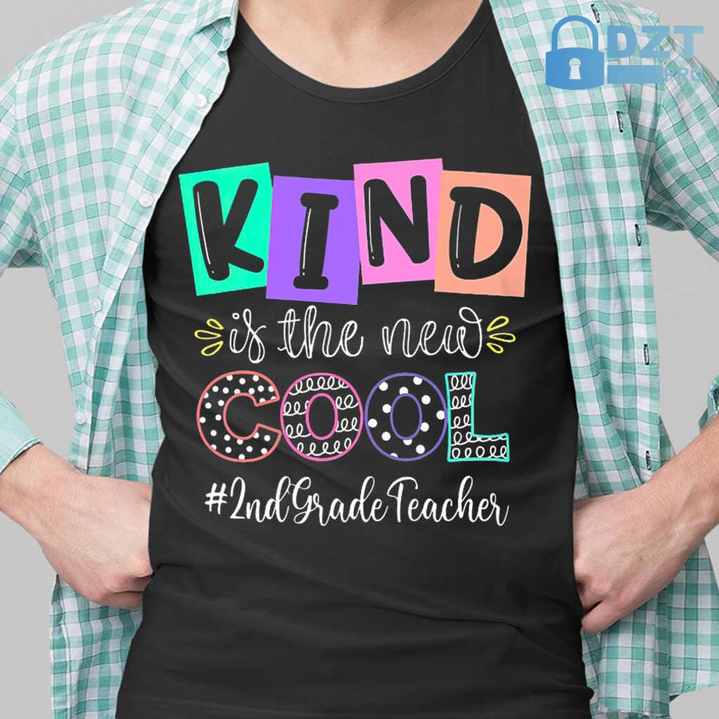 2nd Grade Teacher Kind Is The New Cool Tshirts Black - from dztpro.co 1