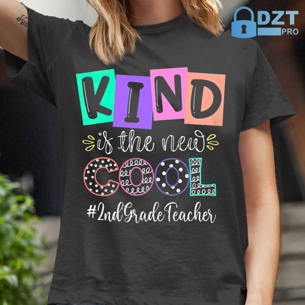 2nd Grade Teacher Kind Is The New Cool Tshirts Black - from dztpro.co 2