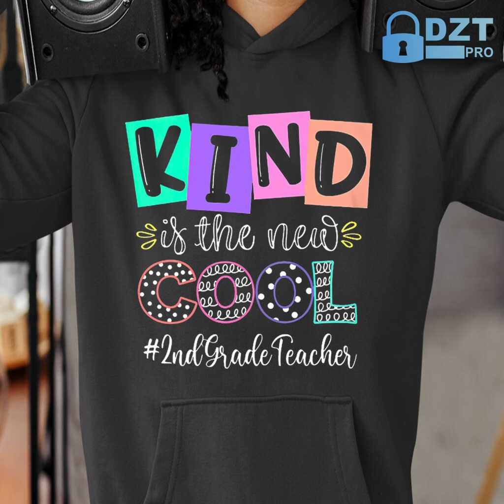 2nd Grade Teacher Kind Is The New Cool Tshirts Black - from dztpro.co 3