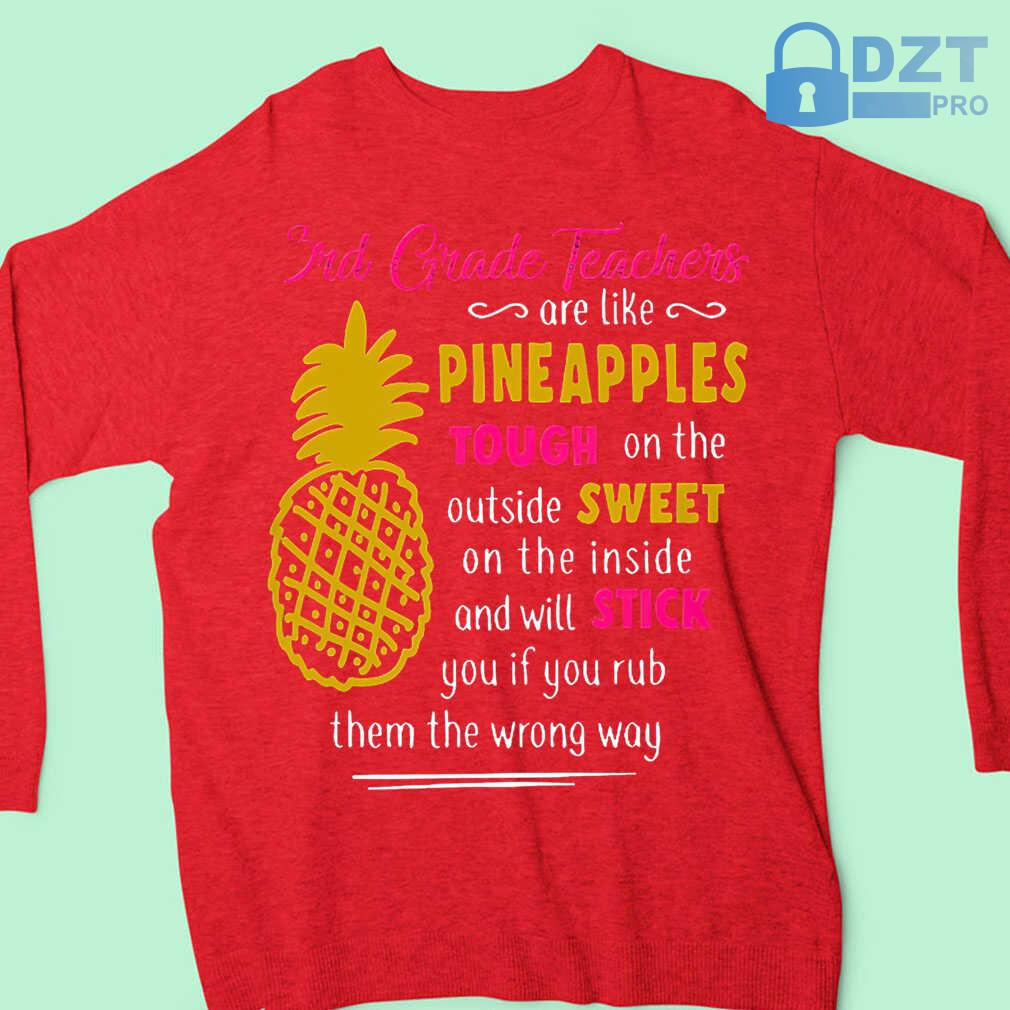 3rd Grade Teachers Are Like Pineapples Tough On The Outside Sweet On The Inside Tshirts Black - from dztpro.co 4