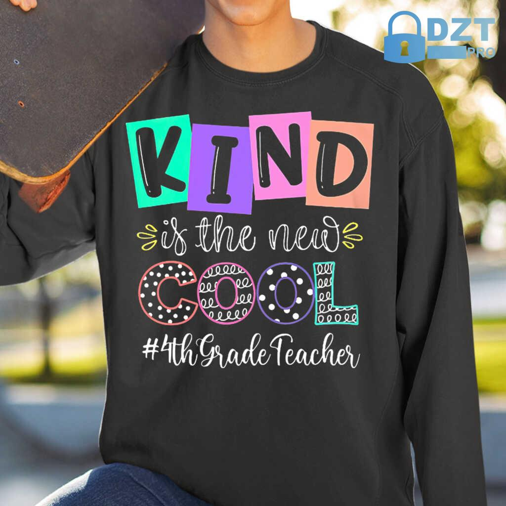 4th Grade Teacher Kind Is The New Cool Tshirts Black - from dztpro.co 1