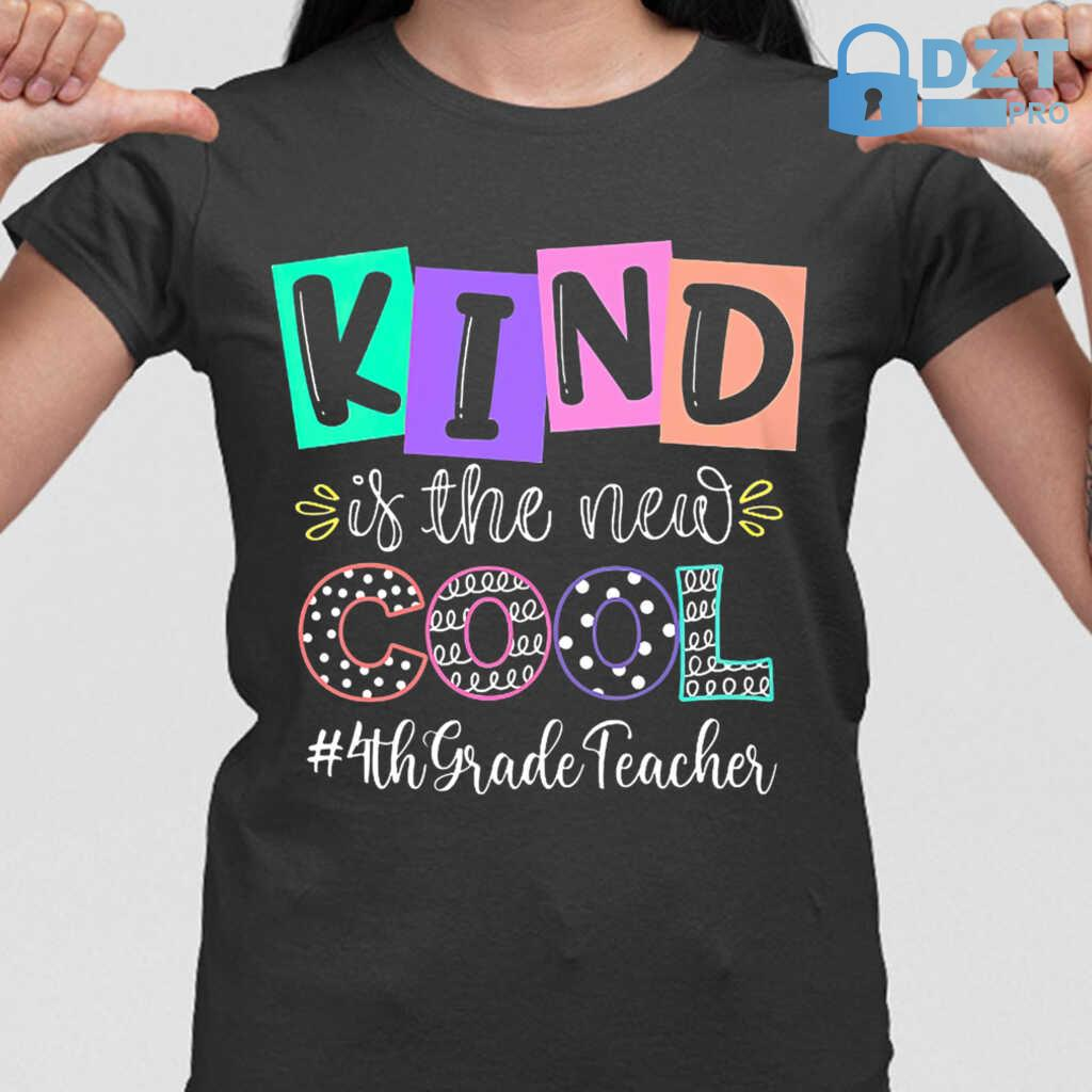 4th Grade Teacher Kind Is The New Cool Tshirts Black - from dztpro.co 2