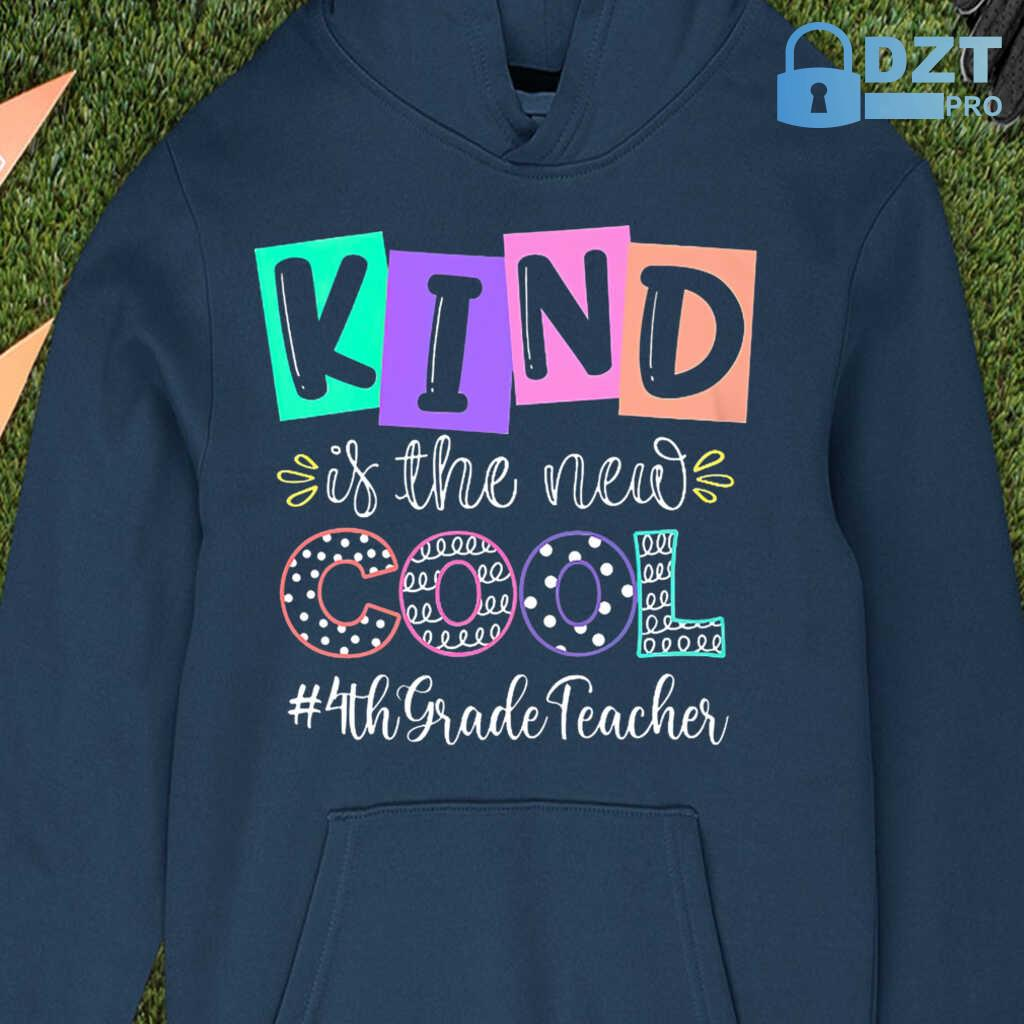 4th Grade Teacher Kind Is The New Cool Tshirts Black - from dztpro.co 3