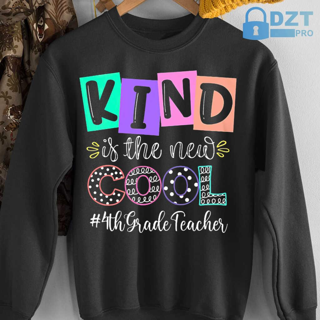 4th Grade Teacher Kind Is The New Cool Tshirts Black - from dztpro.co 4
