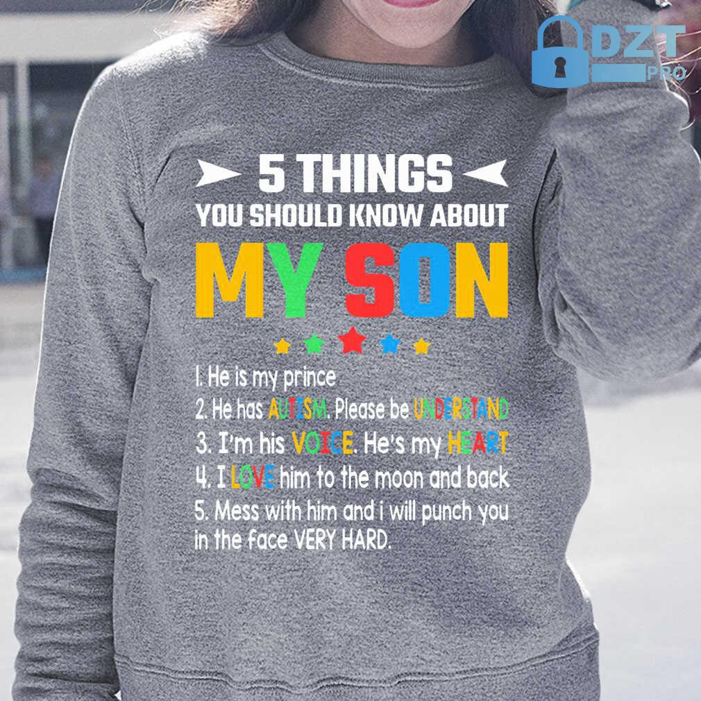5 Things You Should Know About My Son He Is My Prince He Has Autism Please Understand Tshirts Black - from dztpro.co 3
