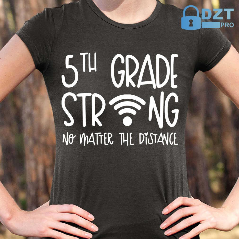 5Th Grade Strong No Matter The Distance Tshirts Black - from dztpro.co 2