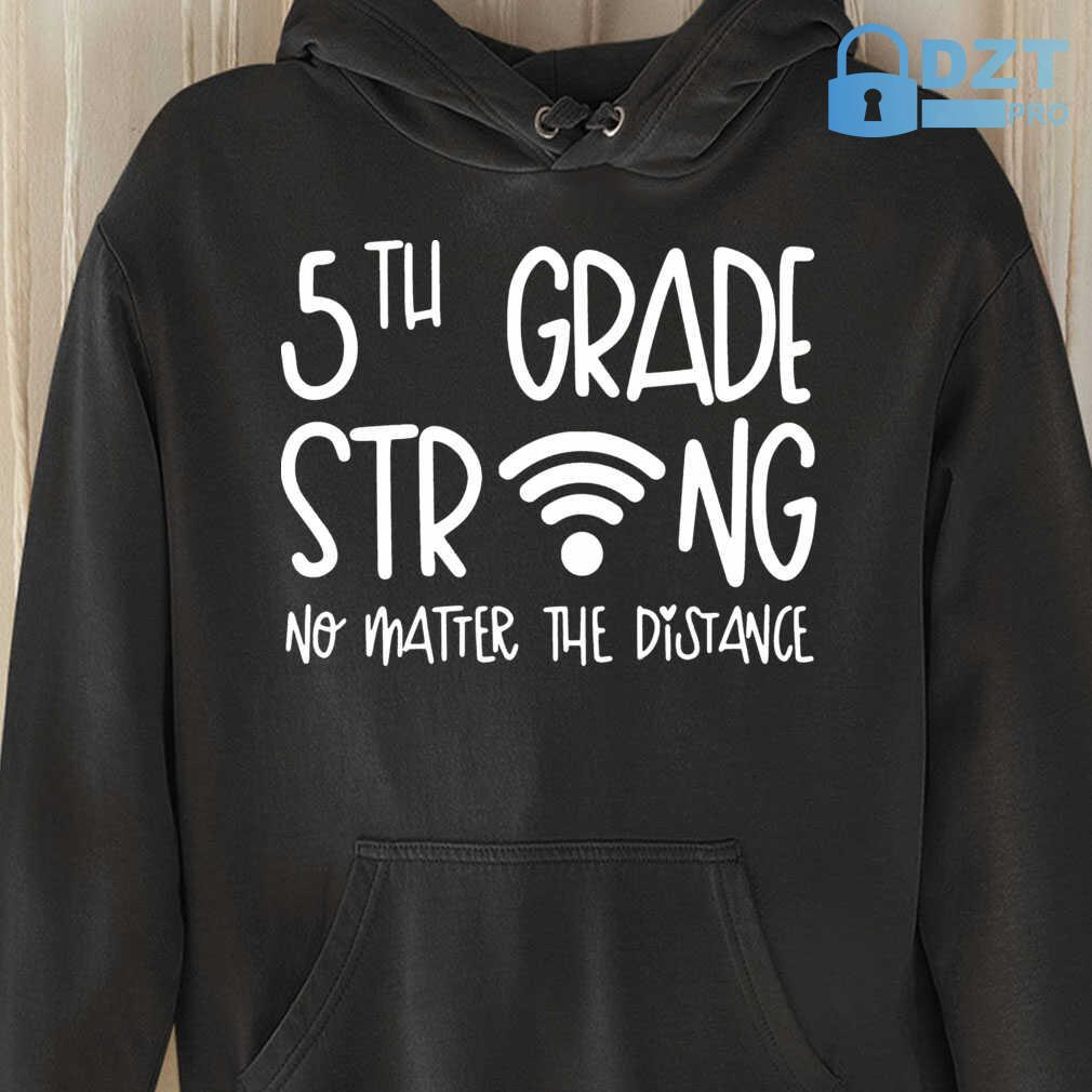 5Th Grade Strong No Matter The Distance Tshirts Black - from dztpro.co 3