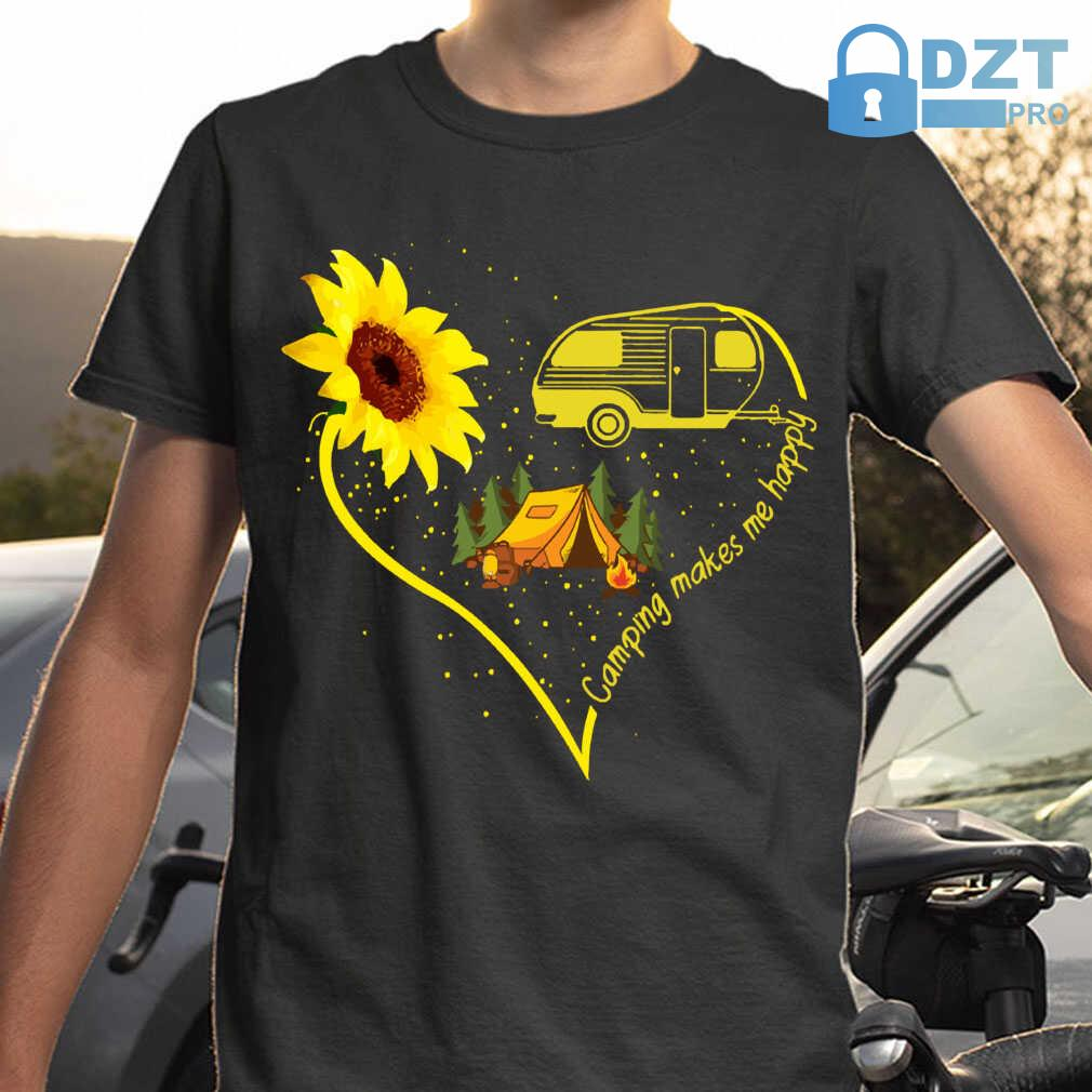 Camping Makes Me Happy Sunflower Tshirts Black - from dztpro.co 1
