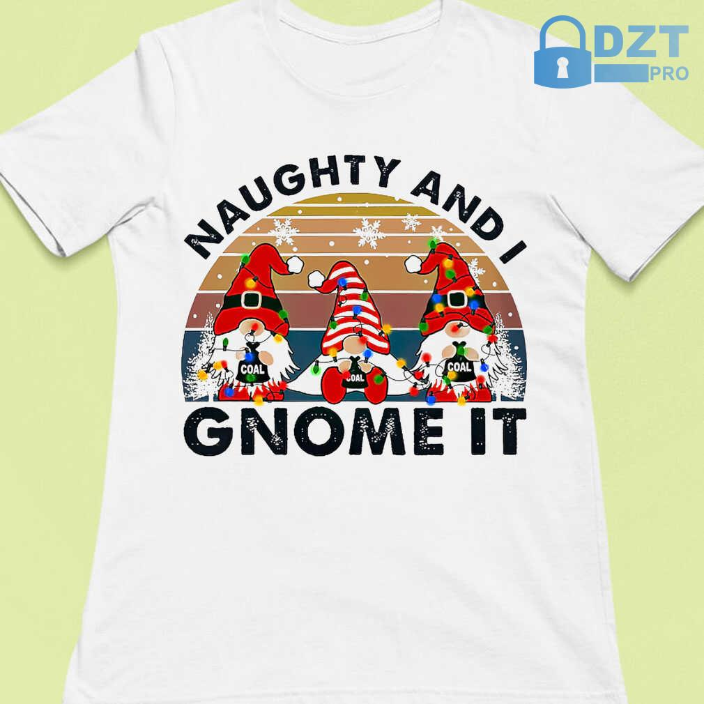 Christmas Naughty And I Gnome It Vintage Retro Tshirts White - from dztpro.co 4