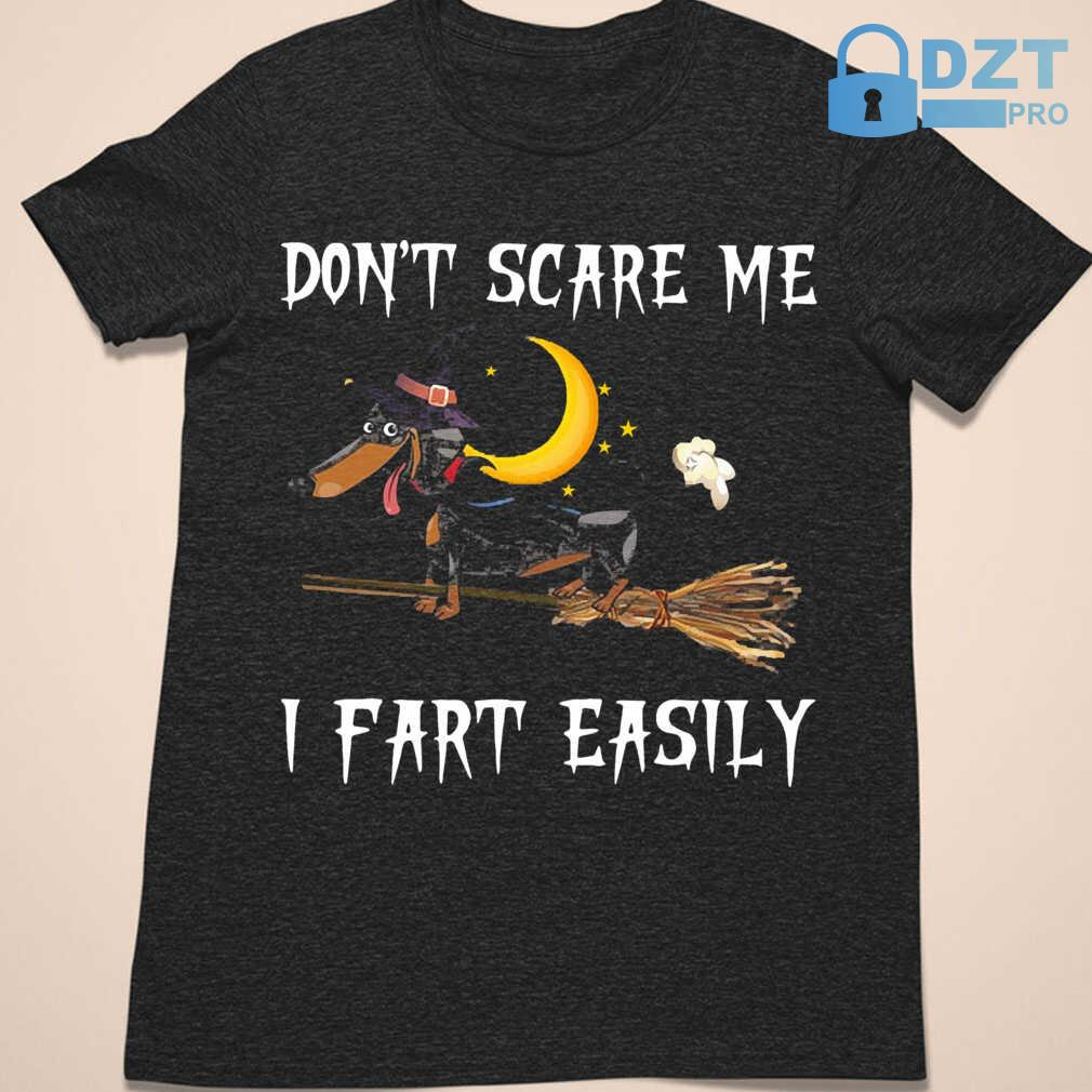 Don't Scare Me I Fart Easily Dachshund Witch Tshirts Black - from dztpro.co 4