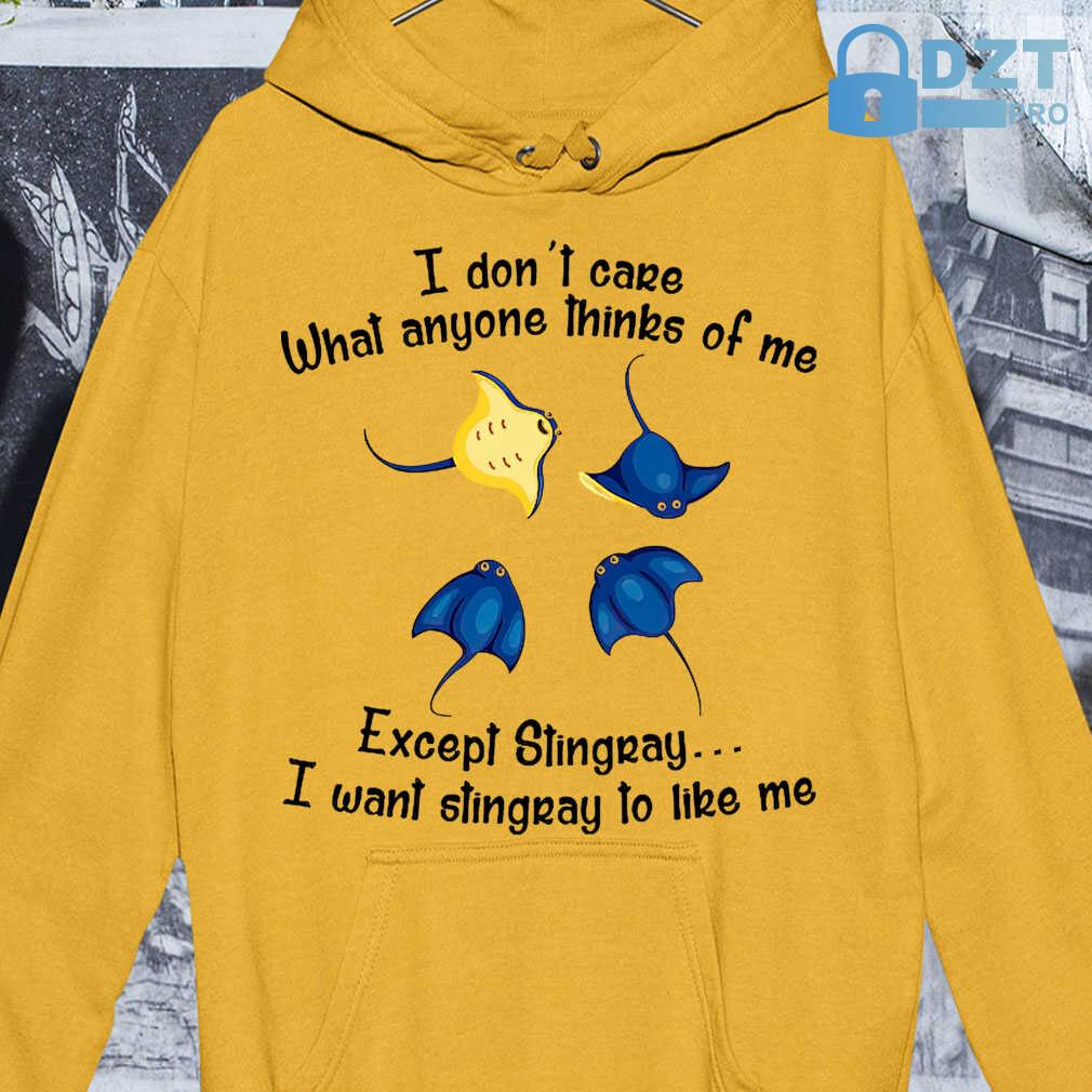 I Don't Care What Anyone Thinks Of Me Except Stingray Tshirts White - from dztpro.co 4