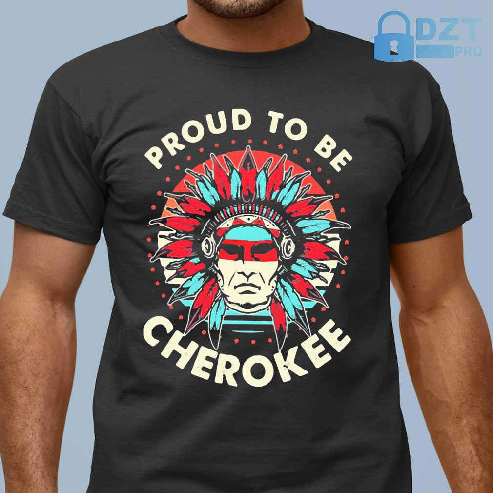 Native Proud To Be A Cherokee Tshirts Black - from wiki-store.info 1