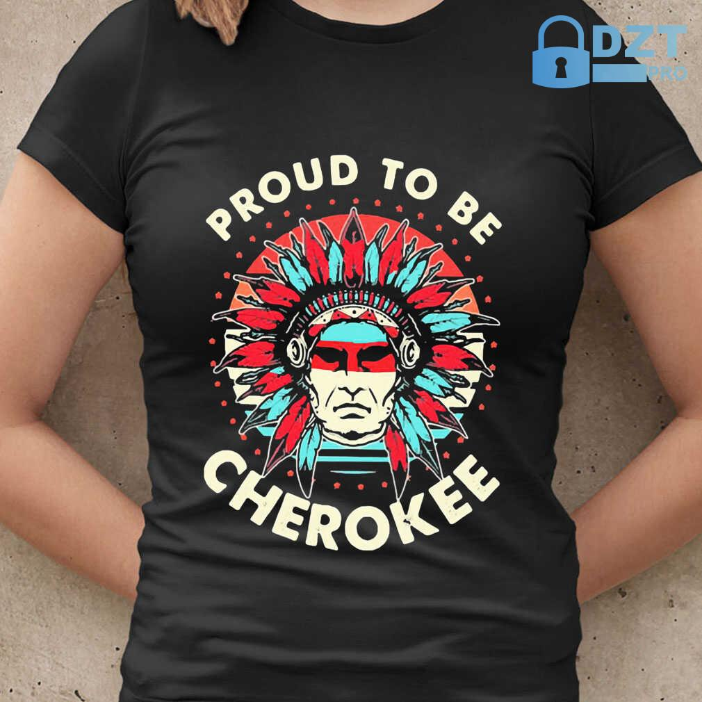 Native Proud To Be A Cherokee Tshirts Black - from wiki-store.info 2
