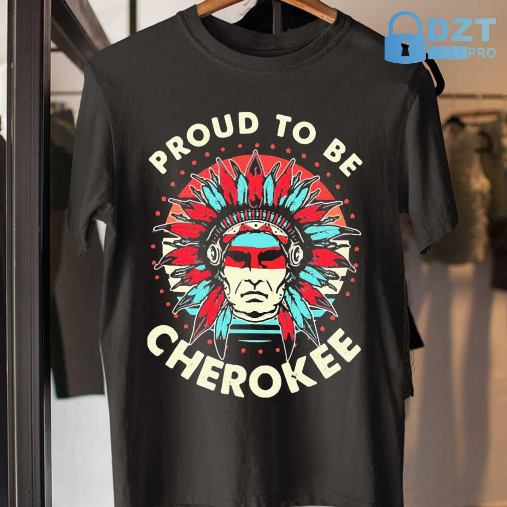 Native Proud To Be A Cherokee Tshirts Black - from wiki-store.info 3