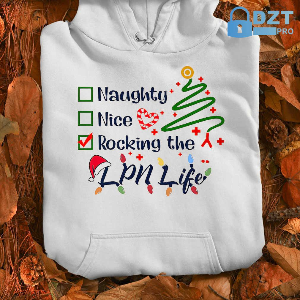 Naughty Nice Rocking The Lpn Life Christmas Tshirts White Apparel white - from dztpro.co 4