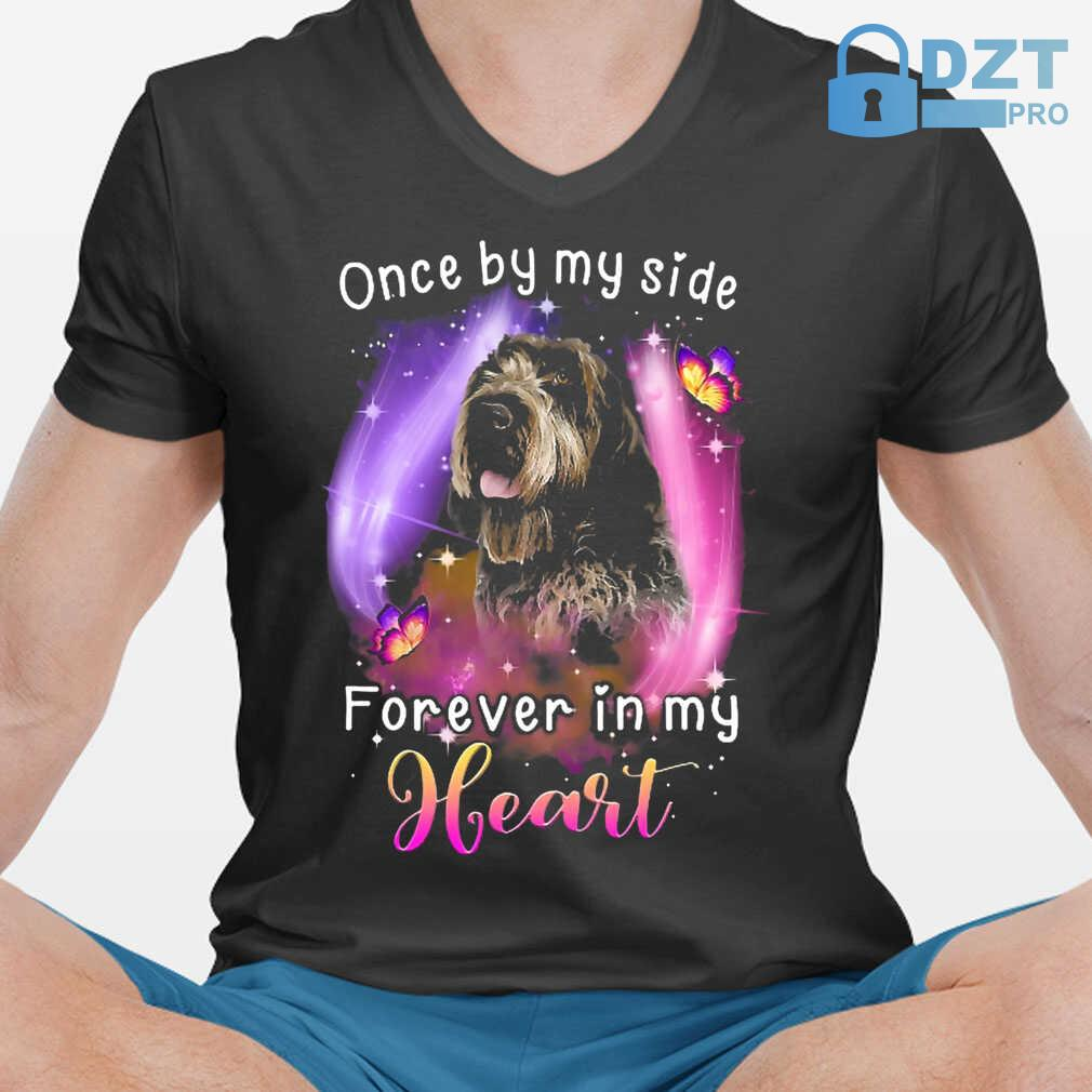Once By My Side Forever In My Heart Wirehaired Pointing Griffon Tshirts Black - from dztpro.co 1