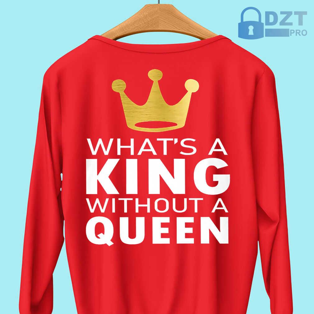 What's A King Without A Queen Couple Matching Tshirts Black - from dztpro.co 4