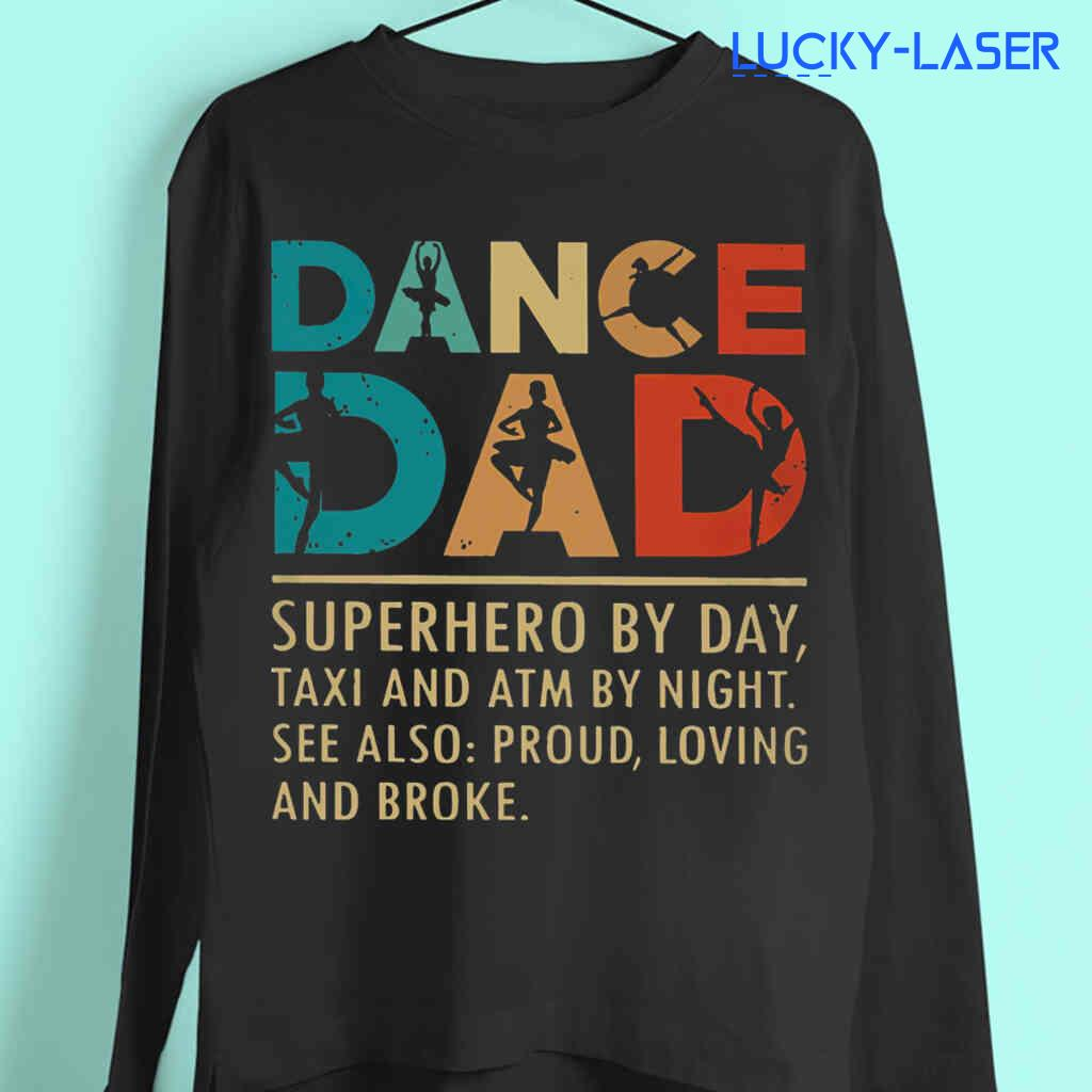 Ballet Dance Dad Superhero By Day Taxi And Atm By Night Tee Shirts Black Apparel Black - from lucky-laser.com 4
