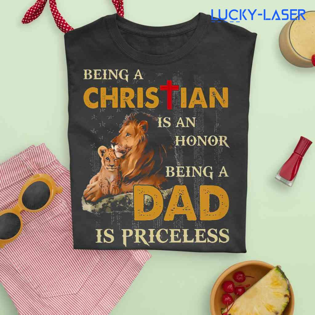 Being A Christian Is An Honor Being A Dad Is Priceless American Flag Tee Shirts Black Apparel Black - from lucky-laser.com 3