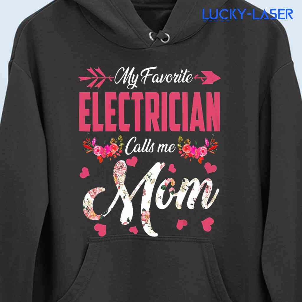 My Favorite Electrician Calls Me Mom Floral Tee Shirts Black Apparel Black - from lucky-laser.com 4