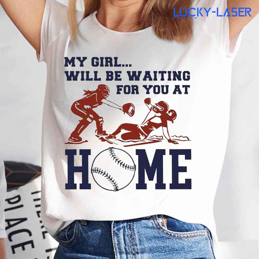 Softball My Girl Will Be Waiting For You At Home Tee Shirts White