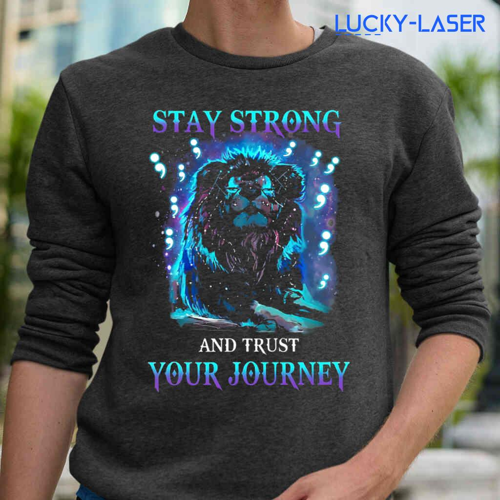 Suicide Lion Stay Strong And Trust Your Journey Tee Shirts Black