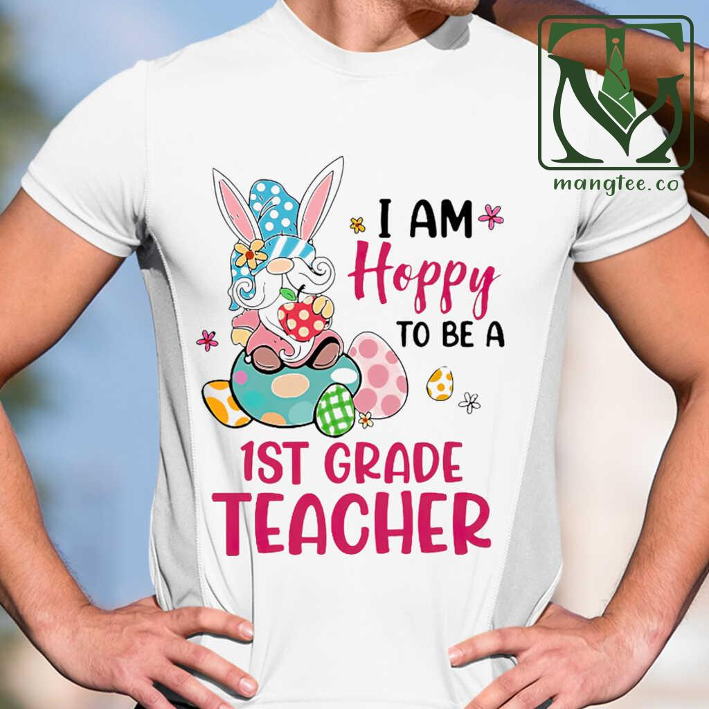 1st Grade Teacher I Am Hobby To Be Easter Tshirts White Apparel white - from mangtee.co 1