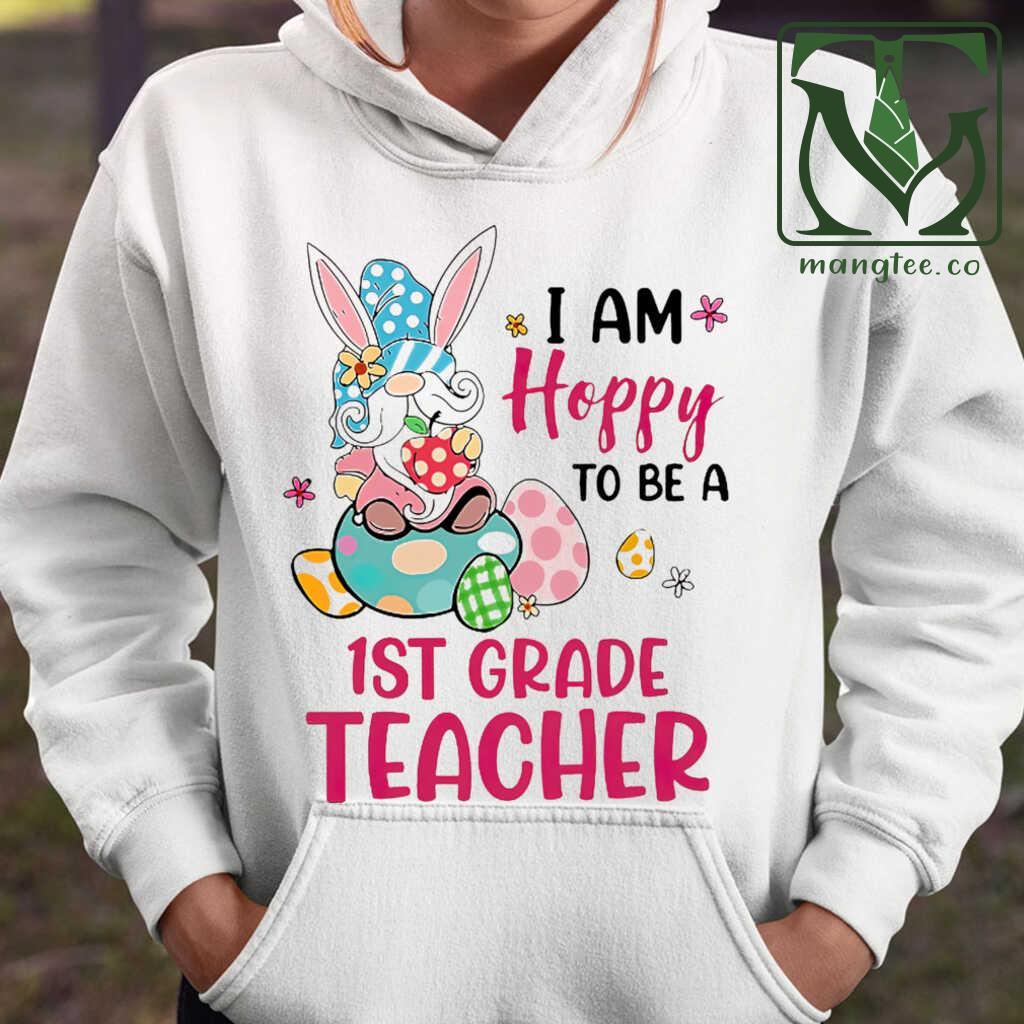 1st Grade Teacher I Am Hobby To Be Easter Tshirts White Apparel white - from mangtee.co 3