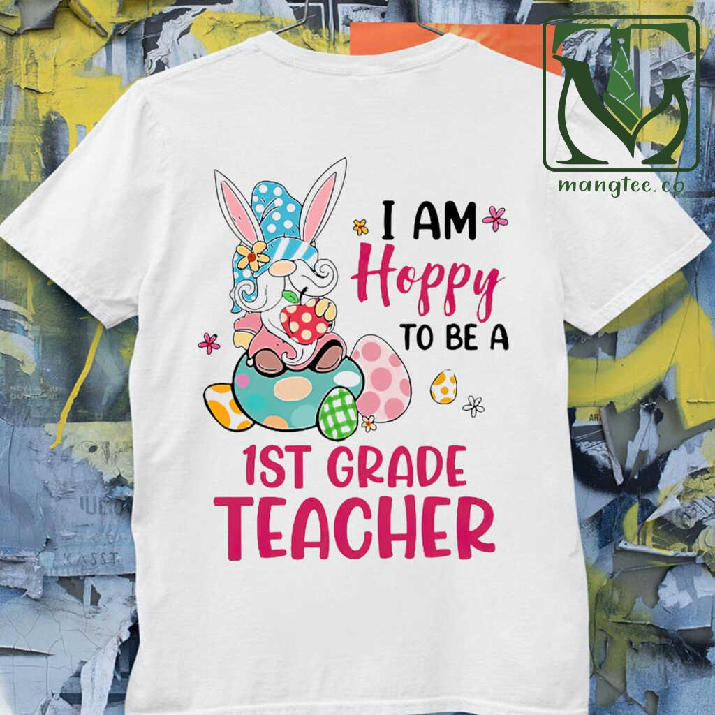 1st Grade Teacher I Am Hobby To Be Easter Tshirts White Apparel white - from mangtee.co 4