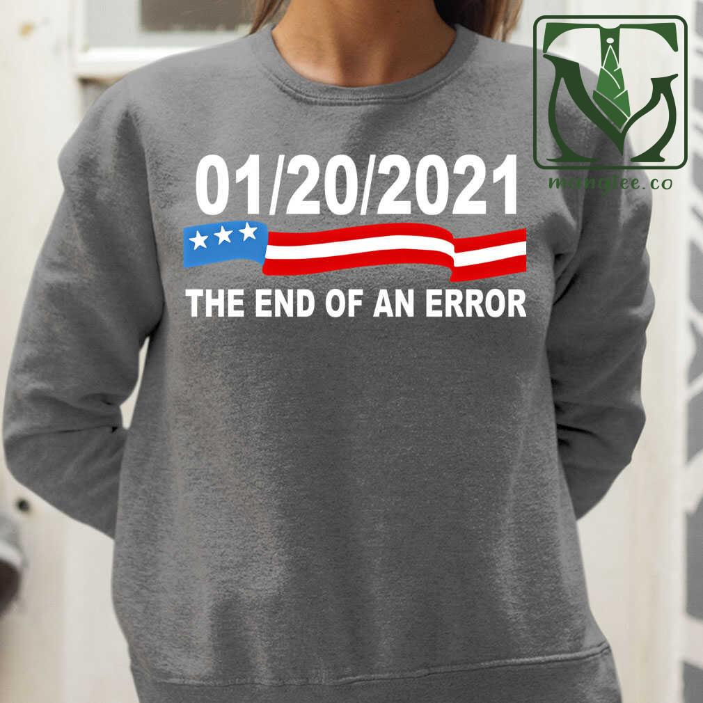 20 January 2021 The End Of An Error Computer Election Tshirts Black Apparel black - from mangtee.co 2