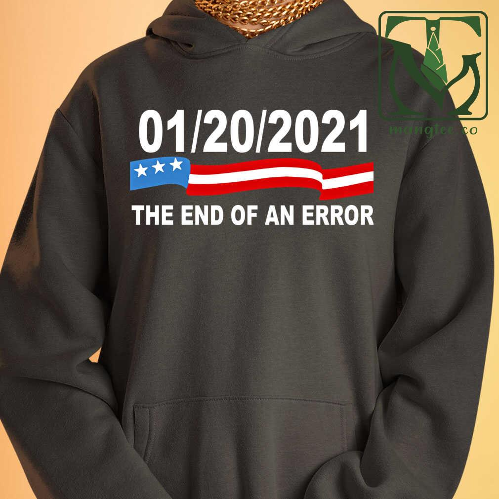 20 January 2021 The End Of An Error Computer Election Tshirts Black Apparel black - from mangtee.co 3
