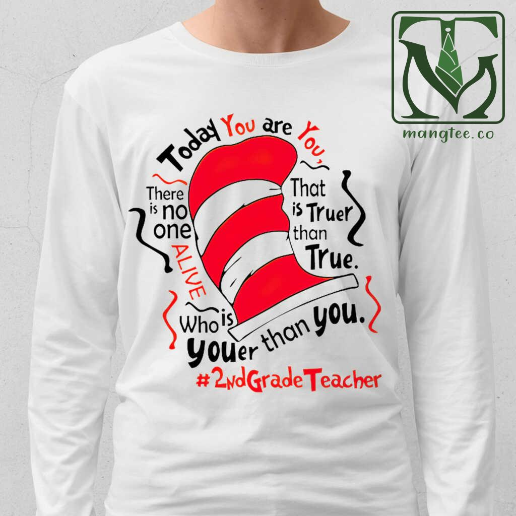 2nd Grade Teacher Today You Are You Tshirts White Apparel white - from mangtee.co 1