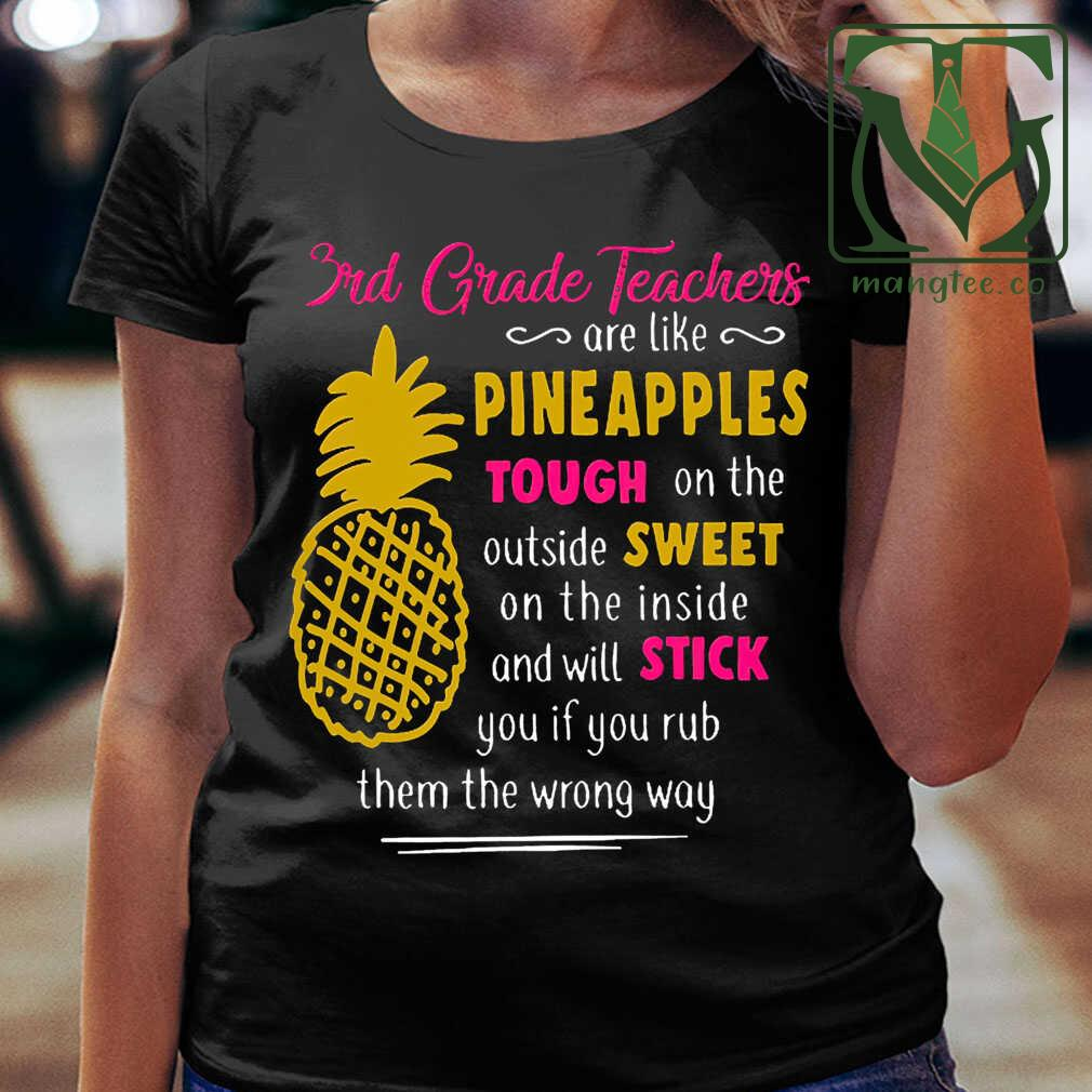 3rd Grade Teachers Are Like Pineapples Tough On The Outside Sweet On The Inside Tshirts Black - from mangtee.co 2