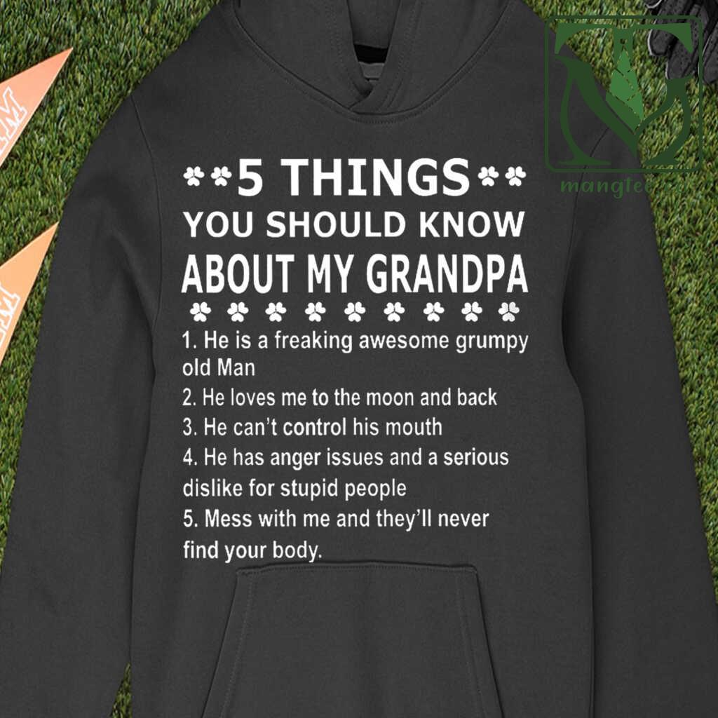 5 Thing You Should Know About My Garndpa He Is A Freaking Awesome Grumpy Old Man He Loves Me To The Moon And Back Tshirts Black Apparel black - from mangtee.co 3