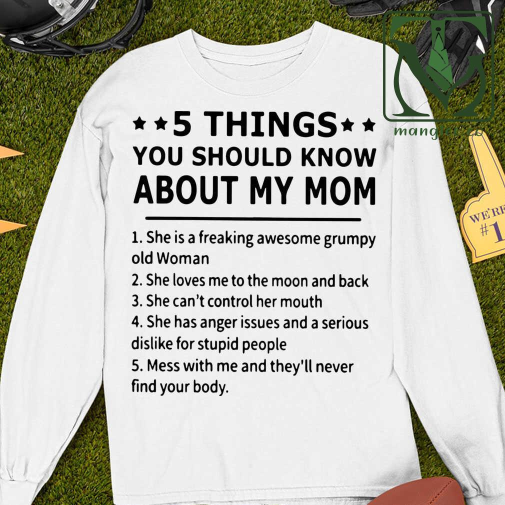5 Things You Should Know About My Mom Tshirts White Apparel white - from mangtee.co 4