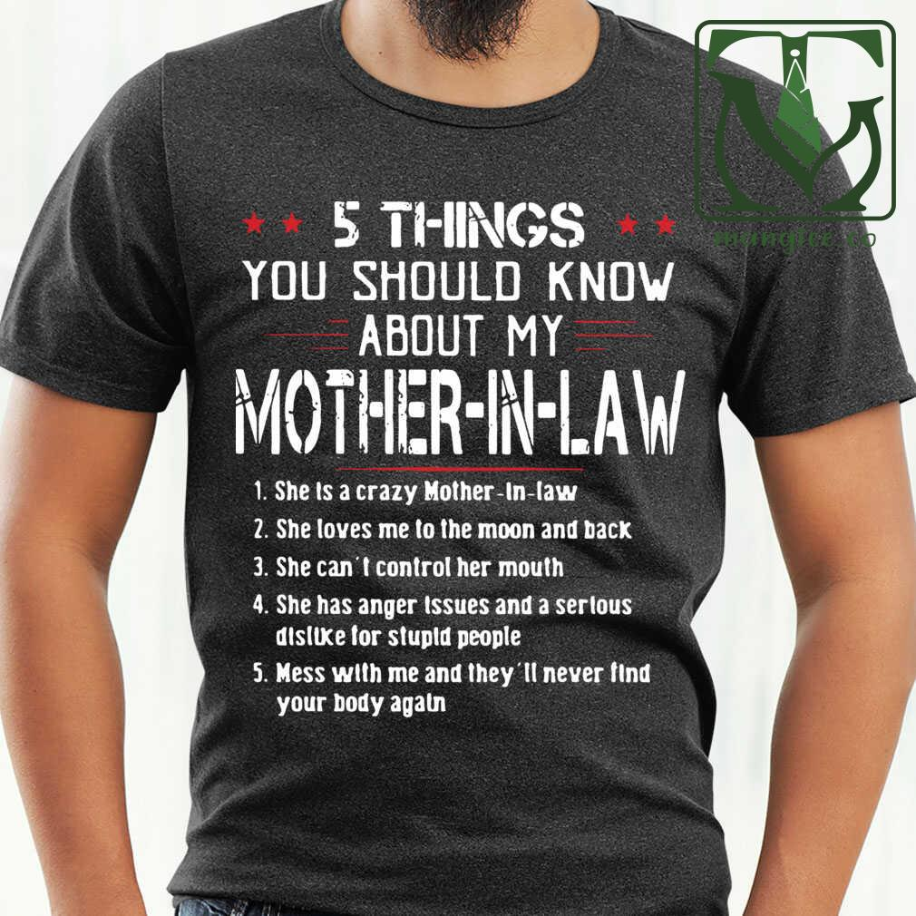 5 Things You Show Know About My Mother In Lă She Is Crazy Tshirts Black
