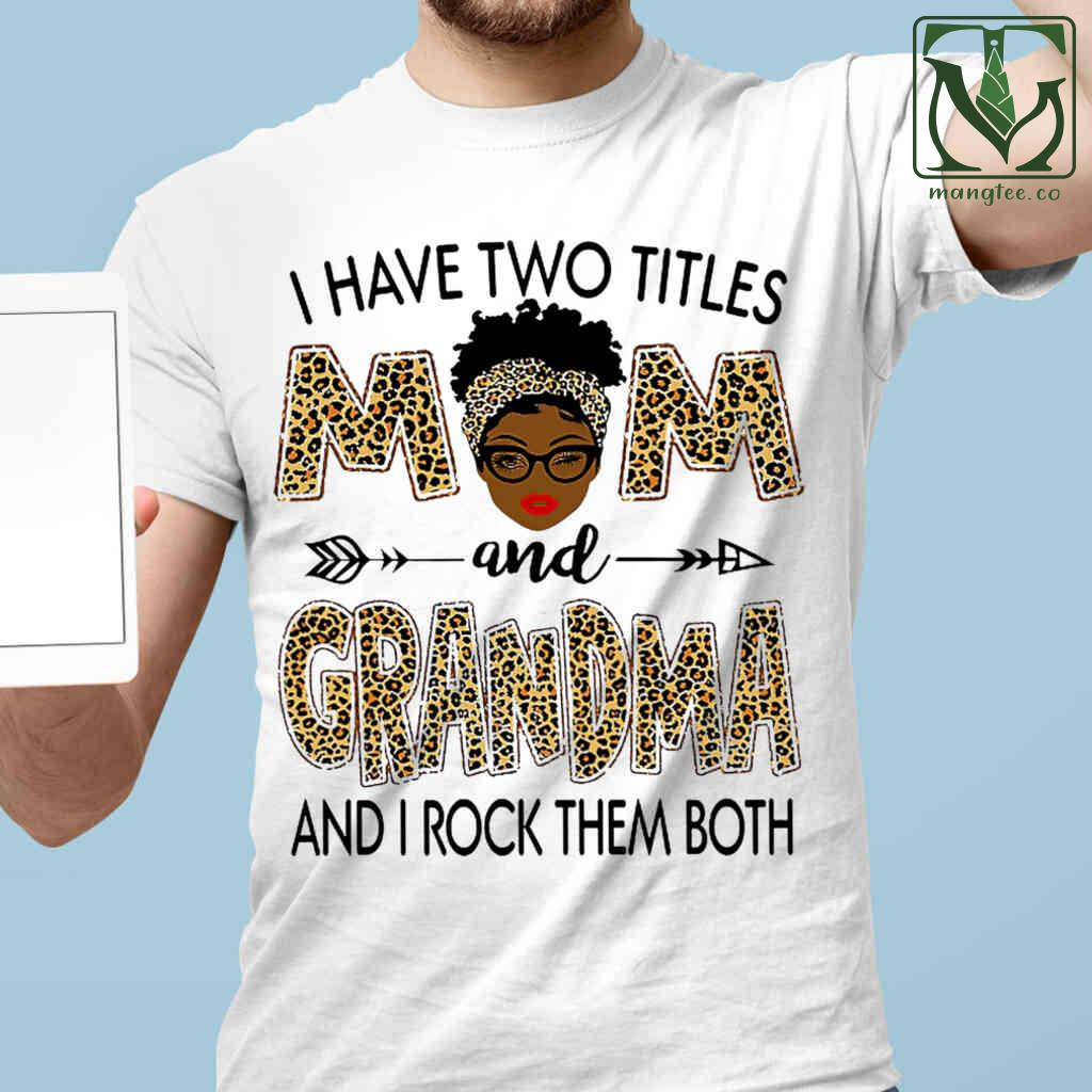 Afro I Have Two Titles Mom And Grandma Leopard T-shirts White
