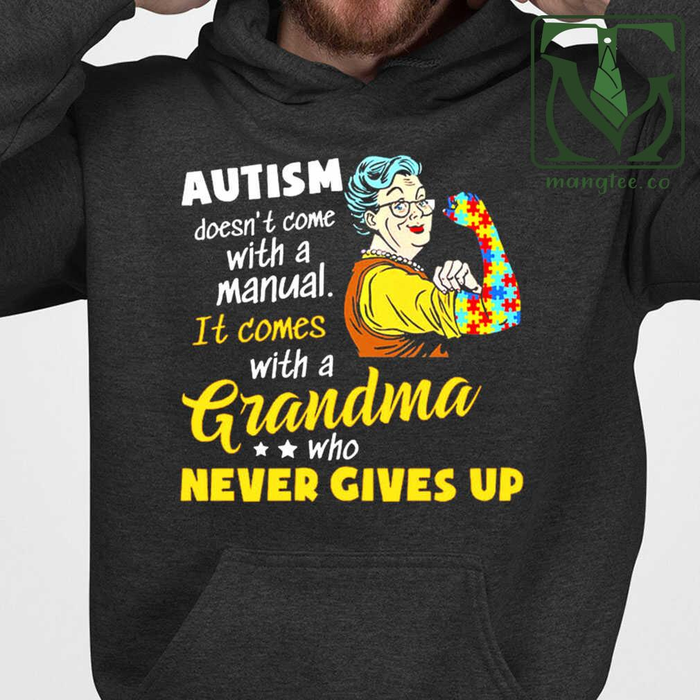 Autism Doesn't Come With Manual It Comes With A Grandma Who Never Gives Up Awareness Tshirts Black Apparel black - from mangtee.co 4
